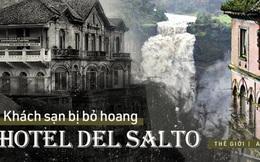 Hotel del Salto: Từ khách sạn sang dành cho giới quý tộc đến địa điểm tự tử nổi tiếng, gắn liền với những lời đồn chết chóc kì lạ