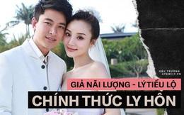 Giả Nãi Lượng và Lý Tiểu Lộ chính thức ly hôn, netizen ăn mừng: Anh xứng đáng có 1 người phụ nữ tốt hơn