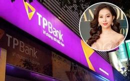 TPBank đang kinh doanh thế nào trước khi để 'nữ PGĐ chi nhánh xinh đẹp' tất toán khống 5 sổ tiết kiệm của khách hàng?