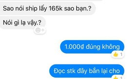 Khách hàng đòi chủ shop chuyển khoản 1k vì tổng tiền hết 164k mà shipper lấy 165k: Thánh rạch ròi của năm đây rồi!
