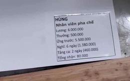 Đi làm thêm lương 6 triệu nhưng cuối tháng chỉ nhận được 80 ngàn, tất cả nguyên nhân xuất phát từ hai chữ... ứng tiền