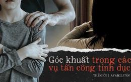 """Những """"kẻ bên lề"""" trong các cuộc tấn công tình dục: Không đau khổ bằng nạn nhân nhưng không thể sống cuộc đời bình yên"""