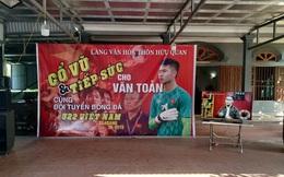 Gia đình thủ môn Văn Toản dựng rạp, làm cỗ chờ đón tin thắng trận của U22 Việt Nam