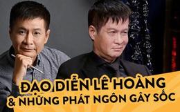 Những phát ngôn chấn động của Lê Hoàng: Hoàng Thùy Linh - Vân Hugo bị réo gọi, loạt quan điểm trai gái còn gây sốc hơn