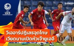 Báo Thái Lan: U23 Việt Nam đã gặp may khi thoát thua nhờ VAR