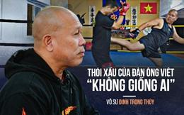 Võ sư Đinh Trọng Thủy: 'Tây hay TQ ăn nhậu không như mình - từ Hà Nội đến Hà Giang đều một kiểu thật lạ lùng'