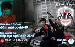 Bản tin đặc biệt tối 14/2: Valentine ở Châu Á đậm mùi Covid-19