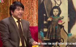 Nghệ sĩ Chí Tâm: Mọi người ít biết bé Thành Tâm ngày đó chính là Thành Lộc