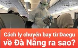Cận cảnh quá trình cách ly 80 hành khách trên máy bay từ TP Daegu về Đà Nẵng