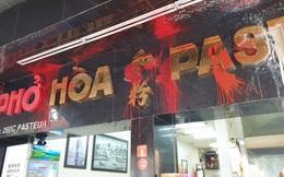"""Kết luận điều tra vụ giang hồ tạt sơn, mắm tôm, gián """"khủng bố"""" quán phở Hòa Pasteur nổi tiếng Sài Gòn"""