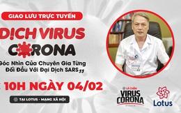 Giao lưu trực tuyến: Dịch virus corona - góc nhìn của chuyên gia từng đối đầu với đại dịch SARS