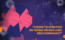 Nhật ký của 2 người Việt mắc kẹt tại Hồ Bắc: 'Chúng tôi còn phải ăn trứng với rau luộc đến chừng nào?'