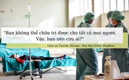 """Đại dịch COVID-19: Từ hướng dẫn lựa chọn bệnh nhân """"tàn nhẫn"""" của bác sĩ Ý, chuyên gia Mỹ kêu gọi hành động ngay"""