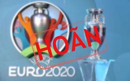 Chính thức: Euro 2020 bị hoãn một năm, Champions League có thể thức độc nhất vô nhị