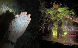 Mưa đá bất ngờ đổ bộ ở Lào Cai, Yên Bái: Hạt mưa to như viên bi, gió quật đổ cây, làm lật mái nhà