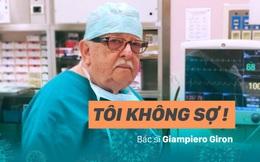"""""""Tôi không sợ"""": 85 tuổi, vị bác sĩ nổi tiếng của Italy vẫn sẵn sàng trở lại tiền tuyến, chiến đấu với COVID-19"""