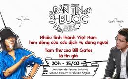 Bản tin 3 bước ngày 25/3: Nhiều tỉnh thành Việt Nam tạm đóng cửa các dịch vụ đông người; Tâm thư của Bill Gates là tin giả