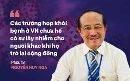 PGS.TS Nguyễn Huy Nga: Người khỏi Covid-19 ở Việt Nam chưa hề có sự lây nhiễm nào cho người khác