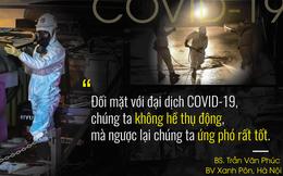 BS Trần Văn Phúc: 'Bây giờ là thời quyết định trong trận đánh thứ 3 với Covid-19'