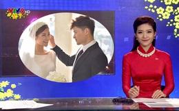 BTV thời sự VTV gây bất ngờ khi kết hôn với chàng trai quen trong show hẹn hò