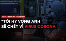 Sự kỳ thị đáng sợ trong xã hội Mỹ: Bị dọa giết, nguyền rủa dù âm tính với COVID-19