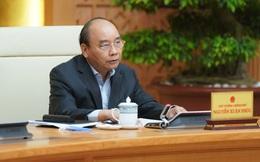 Thủ tướng: Khẩn trương xây dựng các kịch bản phục hồi kinh tế sau dịch