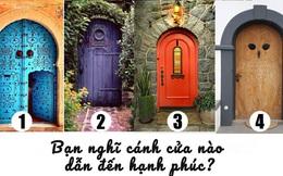 Bạn nghĩ cánh cửa nào sẽ dẫn lối đến hạnh phúc, câu trả lời sẽ tiết lộ về vận may của bạn trong thời gian tới