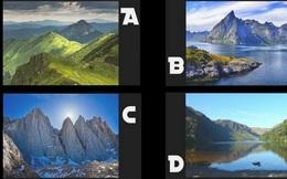 Lựa chọn ngọn núi mình muốn chinh phục, cho thấy cá tính bạn: Người dũng cảm mới chọn C
