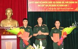 Bổ nhiệm lãnh đạo Tòa án Quân sự Quân khu 1