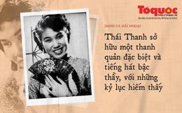 """""""Ở Việt Nam, tôi nghĩ, chỉ một người xứng đáng được xưng tụng là Diva, đó là cô Thái Thanh!"""""""