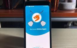 Xuất hiện thứ có thể 'tìm và diệt' các ứng dụng 'Made in Trung Quốc', vừa ra mắt đã có hơn 1 triệu lượt tải về