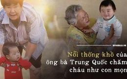 Chuyện về ông bà Trung Quốc chăm cháu như con mọn: Không những bị hành hạ về thể xác mà còn đau khổ về tinh thần