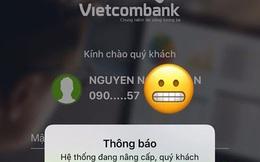 Dịch vụ ngân hàng điện tử của Vietcombank bất ngờ dừng hoạt động vào đêm muộn