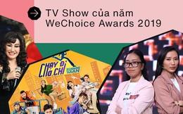 'Chạy đi chờ chi', 'Người ấy là ai', 'Ký ức vui vẻ'... cùng tranh tài ở hạng mục 'TV Show của năm' tại 'WeChoice Awards 2019'