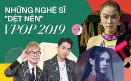 Mỗi người một vẻ mười phân vẹn toàn, đây chính là những ca sĩ đã có bước tiến đột phá như vũ bão, tạo nên bức tranh đa sắc của Vpop 2019!