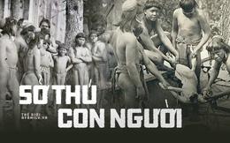 """""""Sở thú con người"""": Địa ngục trần gian của thổ dân nguyên thủy hay nơi giáo dục quần chúng của những người da trắng văn minh bậc nhất"""
