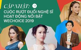 Cập nhật nhanh tình hình bình chọn nghệ sĩ hoạt động nổi bật WeChoice 2019: Hương Giang vững phong độ, Bảo Thanh, Nhật Kim Anh bứt phá