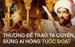 Sự thật về vương triều 'hoàn hảo' nhất lịch sử Morocco: Đi lên bằng máu đổ dưới tay vị vua bạo tàn khủng khiếp, chỉ nghe tên cũng thấy ghê sợ