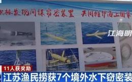 """Vì sao ngư dân Trung Quốc vớt được nhiều """"gián điệp dưới nước""""?"""