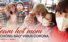 """Team bỉm sữa lo sốt vó vì dịch virus corona, các hot mom khuyên: """"Cứ bình tĩnh đối phó!"""""""