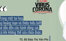 TS. BS Đào Thị Yến Phi: Hiểu biết để làm đúng những gì cần làm trước tình hình phức tạp của bệnh dịch COVID-19