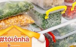 Tips bảo quản thực phẩm để dự trữ được lâu nhất có thể trong thời gian ở nhà tránh dịch