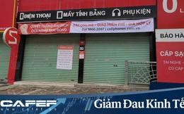Cửa hàng đóng hàng loạt vì đại dịch, khách hàng trở thành thượng đế tại gia