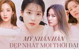 BXH 20 nữ diễn viên Hàn đẹp nhất mọi thời đại: Top 3 bất ngờ, vị trí Song Hye Kyo, Son Ye Jin và dàn mỹ nhân quá khó hiểu