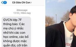 """Dòng tin nhắn của GVCN khiến dân tình cười ngất: """"Khi con học online, các bố không được mặc quần đùi, cởi trần đi đi lại lại phía sau..."""""""