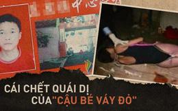 """Vụ án """"cậu bé váy đỏ"""" ở Trung Quốc: Nạn nhân 13 tuổi qua đời trong tư thế kì dị và những lời đồn đoán bí ẩn sau 11 năm"""