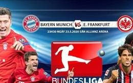 Nhận định Bayern Munich vs Frankfurt: Vòng 27 Bundesliga 2019/2020