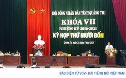 Quảng Trị bầu Chủ tịch UBND tỉnh vào ngày 9/6