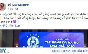 """Đỗ Duy Mạnh viết """"tâm thư"""" động viên các đồng đội ở Hà Nội FC"""