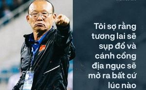 """Đừng khiến thầy Park """"đau"""" vì giảm lương, bởi ông còn nỗi lo khác """"to bằng cái giành"""""""